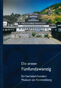 Chronik 25 Jahre Museum und Besucherbergwerk Rammelsberg
